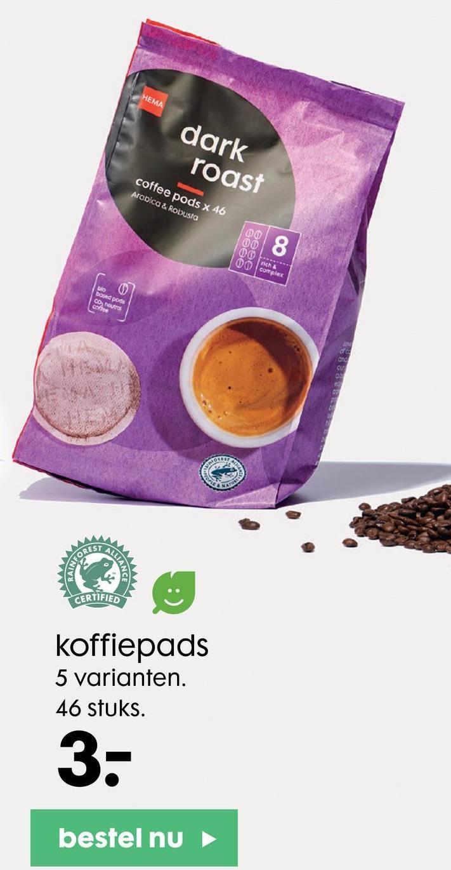 HEMA dark roast coffee pods x 46 Arabica & Robusta 00 008 00 sch 00 Complex bod pods Coneros cortes ALLIA FOREST CERTIFIED koffiepads 5 varianten. 46 stuks. 3- bestel nu