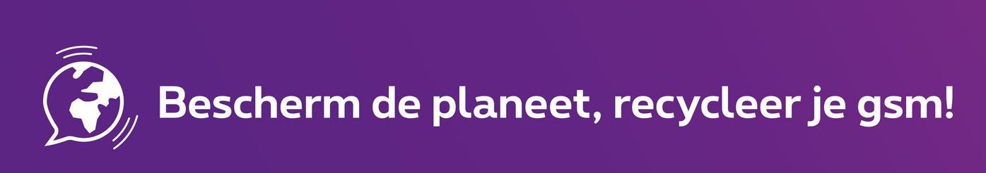 Bescherm de planeet, recycleer je gsm!