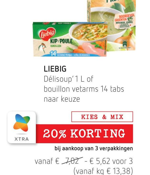 liebio KIP POULE LIEBIG Délisoup'1 L of bouillon vetarms 14 tabs naar keuze KIES & MIX 20% KORTING XTRA bij aankoop van 3 verpakkingen vanaf € 7,02 - € 5,62 voor 3 (vanaf kg € 13,38)