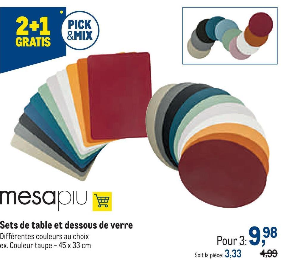 2+1 PICK &MIX GRATIS mesapiu Sets de table et dessous de verre Différentes couleurs au choix ex. Couleur taupe - 45 x 33 cm Pour 3: Soit la pièce: 3,33