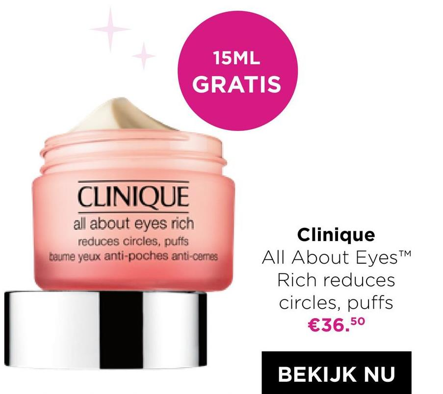 """15ML GRATIS CLINIQUE all about eyes rich reduces circles, puffs baume yeux anti-poches anti-cemes Clinique All About Eyes"""" Rich reduces circles, puffs €36.50 BEKIJK NU"""
