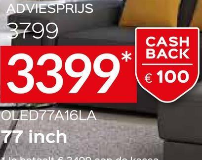 ADVIESPRIJS 3799 3399* CASH * BACK € 100 OLED77A16LA 77 inch 2000 dolo