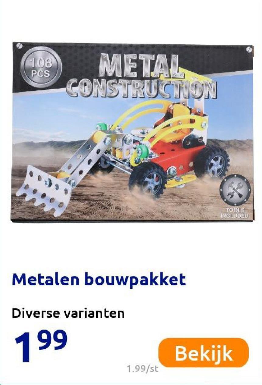 108 PCS METALL CONSTRUCTION TOOLS INCLUDED Metalen bouwpakket Diverse varianten 199 Bekijk 1.99/st