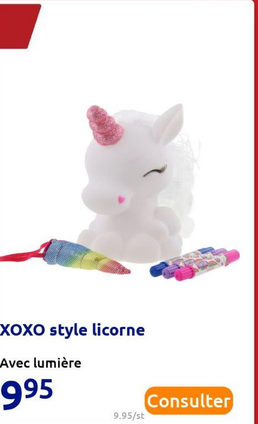 XOXO style licorne Avec lumière 995 Consulter 9.95/st
