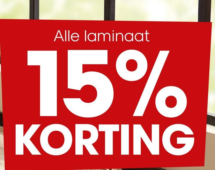 Alle laminaat 15% KORTING
