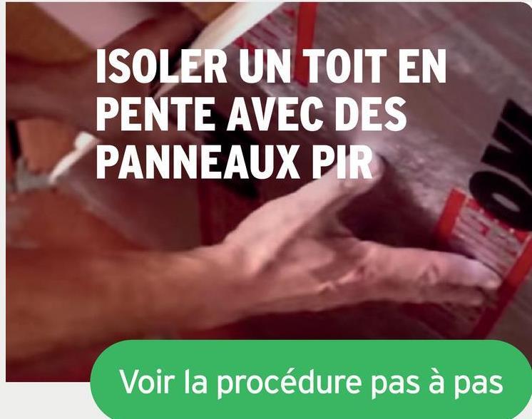 ISOLER UN TOIT EN PENTE AVEC DES PANNEAUX PIR Voir la procédure pas à pas à